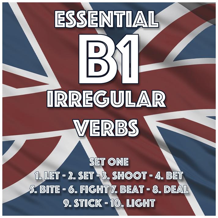 Essential B1 Irregular Verbs – Set One