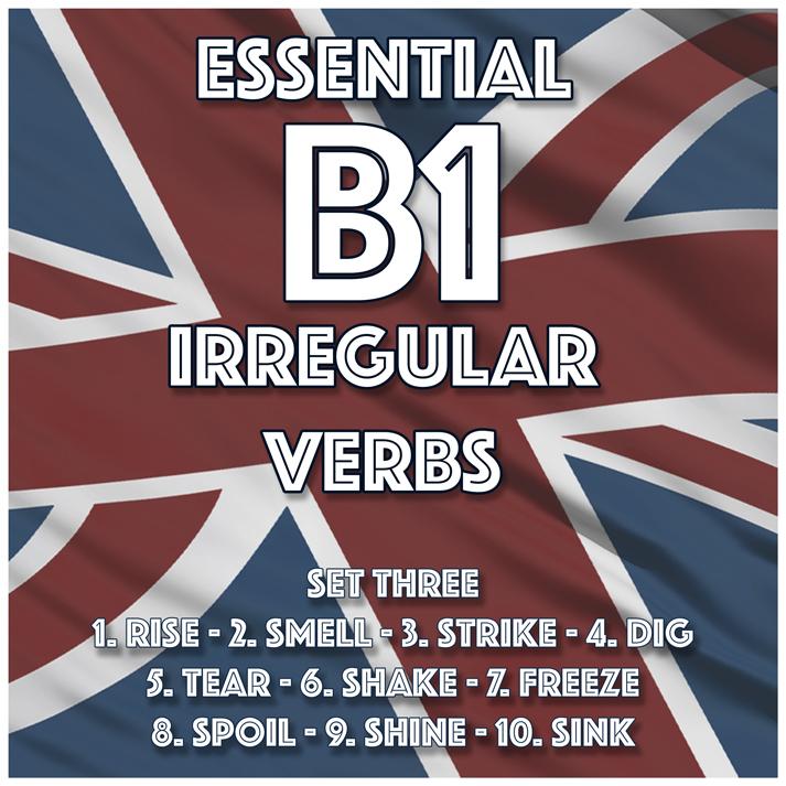 Essential B1 Irregular Verbs – Set Three