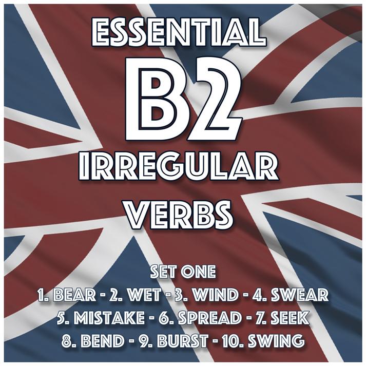 Essential B2 Irregular Verbs – Set One