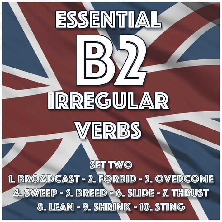 Essential B2 Irregular Verbs – Set Two