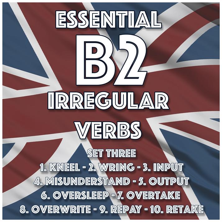 Essential B2 Irregular Verbs – Set Three